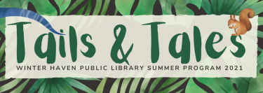 tails & tales winter haven public library summer reading 2021